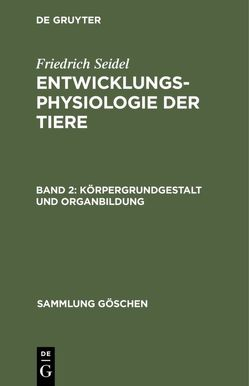 Körpergrundgestalt und Organbildung von Seidel,  Friedrich