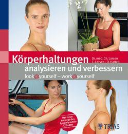 Körperhaltungen analysieren und verbessern von Hartelt,  Oliver, Larsen,  Christian, Larsen,  Claudia, Spiraldynamik Holding AG,