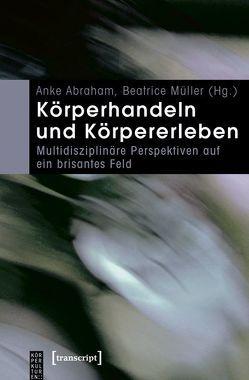 Körperhandeln und Körpererleben von Abraham (verst.),  Anke, Müller,  Beatrice