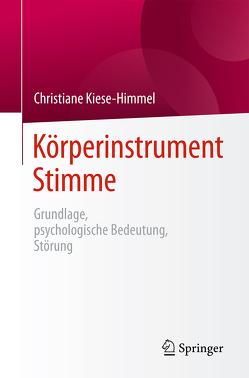 Körperinstrument Stimme von Kiese-Himmel,  Christiane