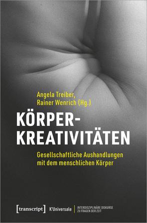 Körperkreativitäten von Treiber,  Angela, Wenrich,  Rainer