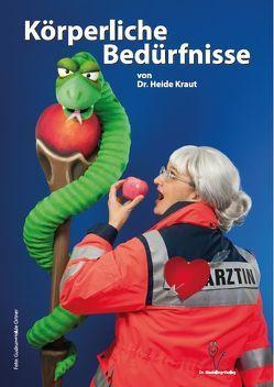 Körperliche Bedürfnisse von Dr. Kraut,  Heide, Dr. Mottl-Link,  Sibylle