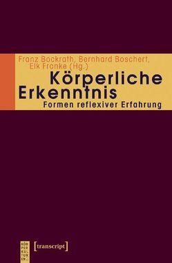 Körperliche Erkenntnis von Bockrath,  Franz, Boschert,  Bernhard, Franke,  Elk
