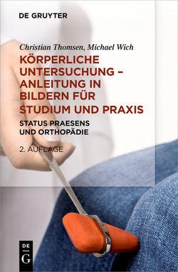 Körperliche Untersuchung – Anleitung in Bildern für Studium und Praxis von Thomsen,  Christian, Wich,  Michael Karl-Heinz
