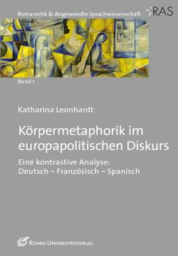 Körpermetaphorik im europapolitischen Diskurs von Leonhardt,  Katharina