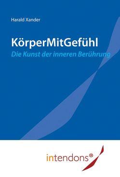 KörperMitGefühl von Grünling,  Astrid Marion, Xander,  Harald