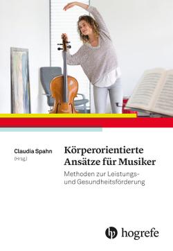 Körperorientierte Ansätze für Musiker von Spahn,  Claudia