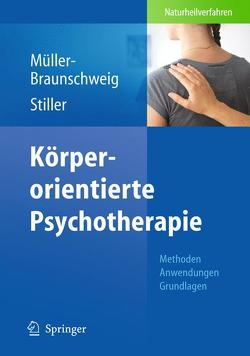 Körperorientierte Psychotherapie von Müller-Braunschweig,  Hans, Stiller,  Niklas