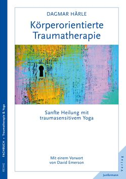 Körperorientierte Traumatherapie von Emerson,  David, Härle,  Dagmar