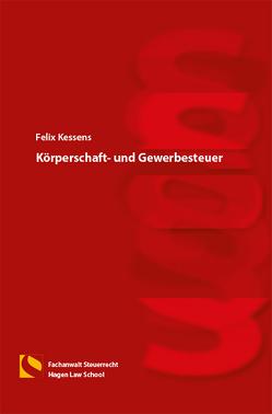 Körperschaft- und Gewerbesteuer von Kessens,  Felix