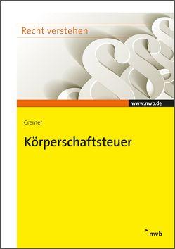 Körperschaftsteuer von Cremer,  Udo