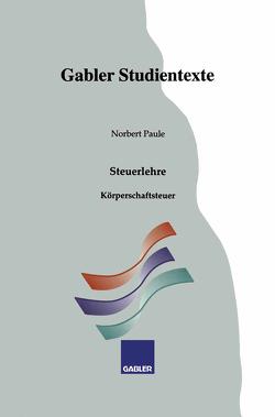 Körperschaftsteuer von Paule,  Norbert