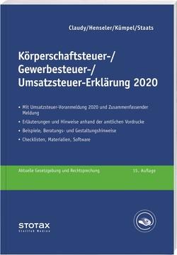 Körperschaftsteuer-, Gewerbesteuer-, Umsatzsteuer-Erklärung 2020 von Claudy,  Björn, Henseler,  Frank, Kümpel,  Andreas, Staats,  Annette