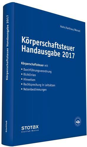 Körperschaftsteuer Handausgabe 2017 von Huhn,  Birgit, Karthaus,  Volker, Wenzel,  Kathrin