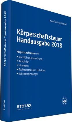 Körperschaftsteuer Handausgabe 2018 von Huhn,  Birgit, Karthaus,  Volker, Wenzel,  Kathrin