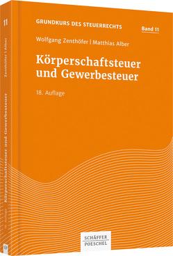 Körperschaftsteuer und Gewerbesteuer von Alber,  Matthias, Zenthöfer,  Wolfgang