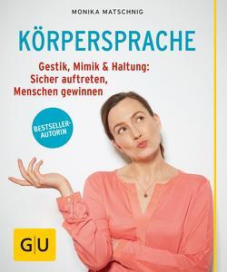 Körpersprache von Matschnig,  Monika