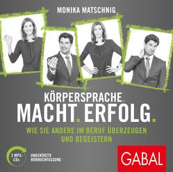 Körpersprache. Macht. Erfolg. von Franke,  Gabi, Karolyi,  Gilles, Matschnig,  Monika