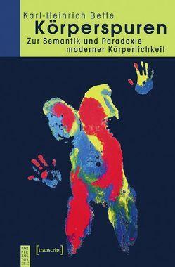 Körperspuren von Bette,  Karl-Heinrich
