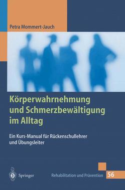 Körperwahrnehmung und Schmerzbewältigung im Alltag von Freiwald,  J., Mommert-Jauch,  Petra