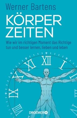 Körperzeiten von Bartens,  Werner