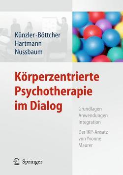Körperzentrierte Psychotherapie im Dialog von Böttcher,  Claudia, Hartmann,  Romana, Künzler,  Alfred, Nussbaum,  Marie-Helen