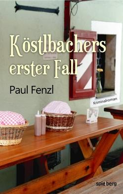 Köstlbachers erster Fall von Fenzl,  Paul