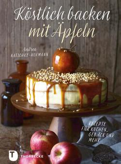 Köstlich backen mit Äpfeln von Natschke-Hofmann,  Andrea
