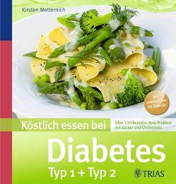 Köstlich essen bei Diabetes von Metternich,  Kirsten