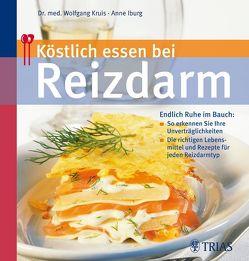 Köstlich essen bei Reizdarm von Iburg,  Anne, Kruis,  Wolfgang