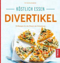 Köstlich essen Divertikel von Laimighofer,  Astrid