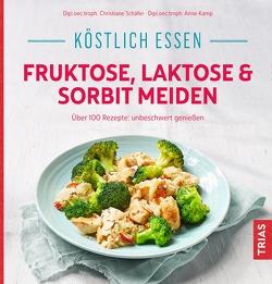 Köstlich essen – Fruktose, Laktose & Sorbit meiden von Schaefer,  Christiane