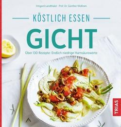 Köstlich essen Gicht von Landthaler,  Irmgard, Wolfram,  Günther