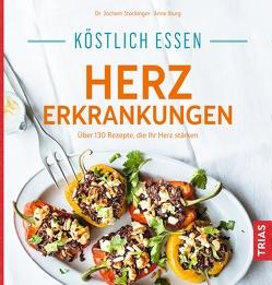 Köstlich essen Herzerkrankungen von Iburg,  Anne, Stockinger,  Jochem