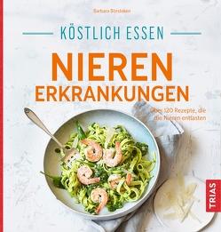 Köstlich essen Nierenerkrankungen von Börsteken,  Barbara
