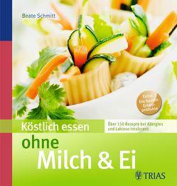 Köstlich essen ohne Milch & Ei von Müller,  Beate