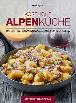 Köstliche Alpenküche von Husar,  Anna