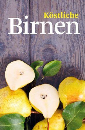 Köstliche Birnen von Mohr,  Heike