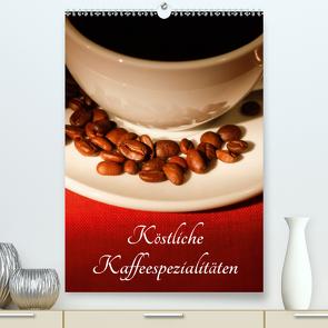 Köstliche Kaffeespezialitäten (Premium, hochwertiger DIN A2 Wandkalender 2021, Kunstdruck in Hochglanz) von Jäger,  Anette/Thomas