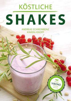Köstliche Shakes von Knopp,  Kimera, Schweinbenz,  Andreas
