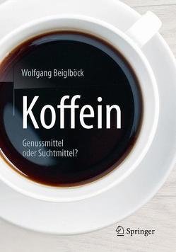 Koffein von Beiglböck,  Wolfgang