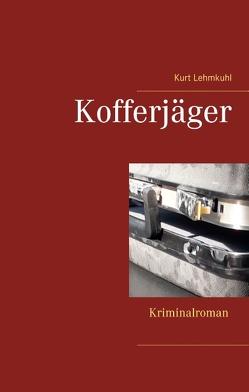 Kofferjäger von Lehmkuhl,  Kurt