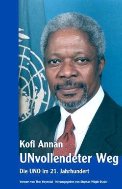 Kofi Annan – UNvollendeter Weg von Mögle-Stadel,  Stephan