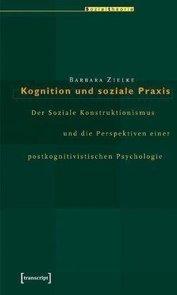 Kognition und soziale Praxis von Zielke,  Barbara