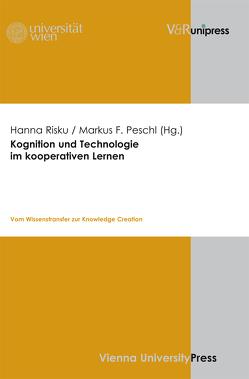Kognition und Technologie im kooperativen Lernen von Peschl,  Markus F, Risku,  Hanna
