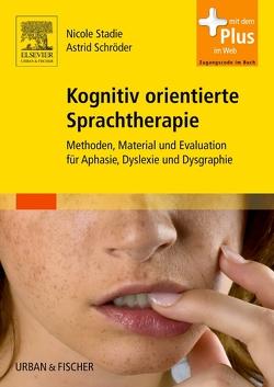 Kognitiv orientierte Sprachtherapie von Schröder,  Astrid, Stadie,  Nicole
