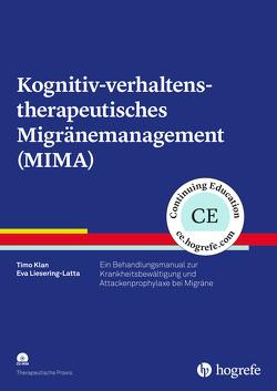 Kognitiv-verhaltenstherapeutisches Migränemanagement (MIMA) von Klan,  Timo, Liesering-Latta,  Eva