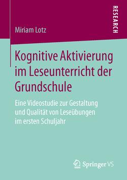 Kognitive Aktivierung im Leseunterricht der Grundschule von Lotz,  Miriam