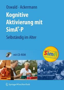Kognitive Aktivierung mit SimA-P von Ackermann,  Andreas, Fricke,  C., Gaffron,  A., Gunzelmann,  T., Jaensch,  P., Kasparek,  S., Knöpfler,  U., Oswald,  Wolf D., Süß,  B., Wachter,  M.