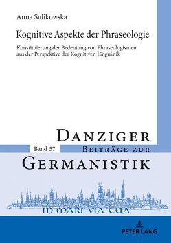 Kognitive Aspekte der Phraseologie von Sulikowska,  Anna